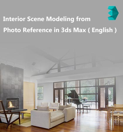 Interior Scene Modeling from Photo Reference in 3ds Max