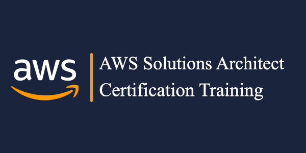 AWS Solutions Architect – Associate (SAA-C02) Certification Training