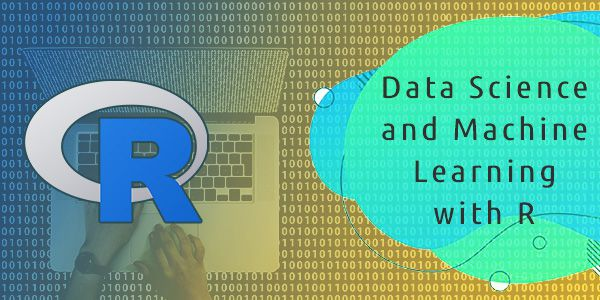 Data Science and Machine Learning with R