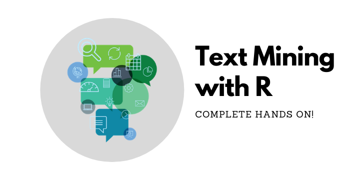 Text Mining with R - Complete Hands On From Scratch!