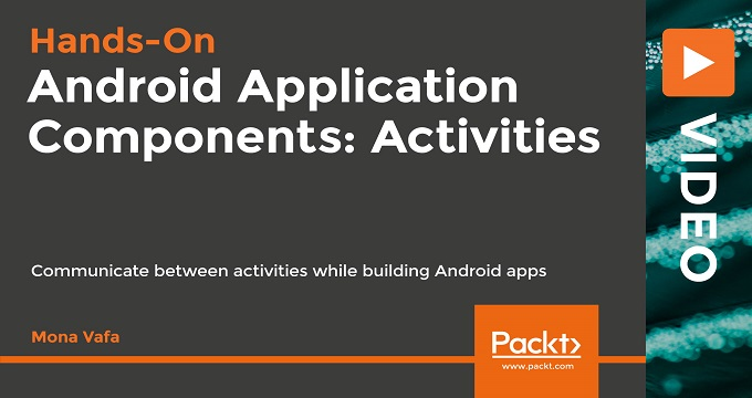 Hands-On Android Application Components: Activities