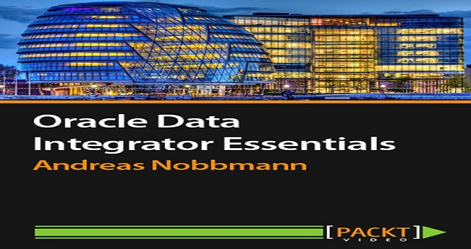 Oracle Data Integrator Essentials