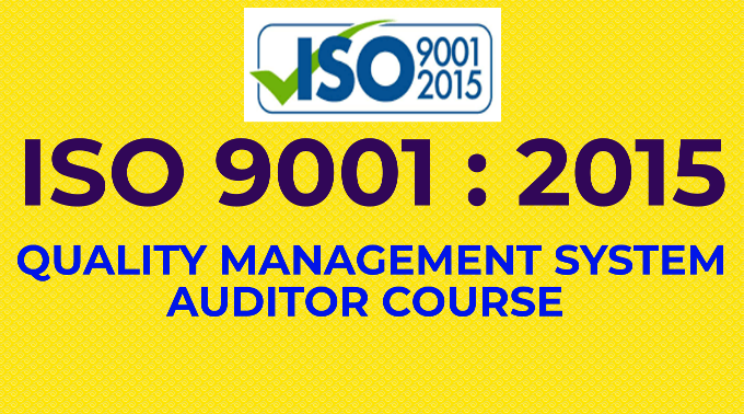 ISO 9001:2015 QUALITY MANAGEMENT SYSTEM AUDITOR