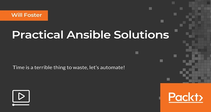 Practical Ansible Solutions
