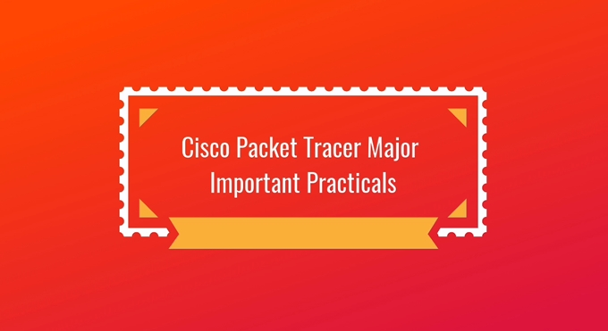 Cisco Packet Tracer Major Important Practicals
