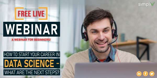 [FREE LIVE WEBINAR] How To Start Your Career in Data Science- What are The Next Steps?