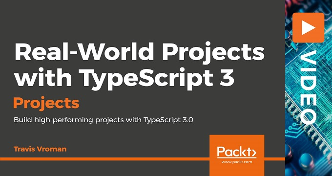 Real-World Projects with TypeScript 3