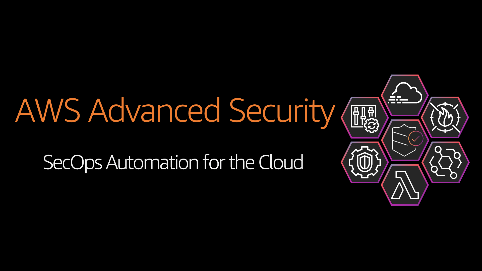 AWS Advanced Security: SecOps Automation for the cloud