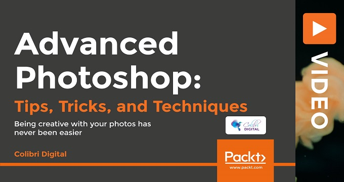 Advanced Photoshop: Tips, Tricks, and Techniques