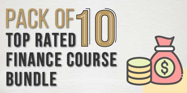 Pack Of 10 - Top Rated Finance Course Bundle