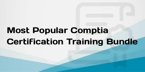 Most Popular Comptia Certification Training Bundle