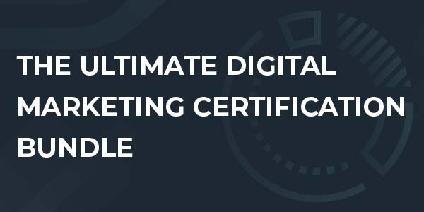 The Ultimate Digital Marketing Certification Bundle