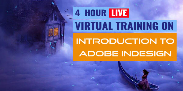 4 Hour Live Virtual Training on Introduction to Adobe InDesign