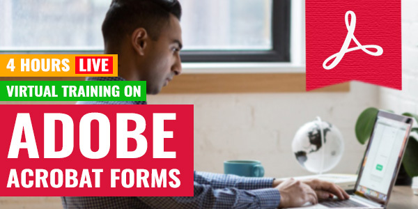 4 Hour Live Virtual Training on Adobe Acrobat Forms