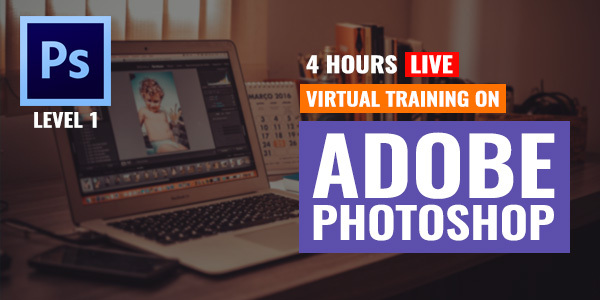 4 Hour Live Virtual Training on Adobe Photoshop Level 1