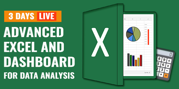 3 Days Live Training on Advanced Excel and Dashboard for Data Analysis