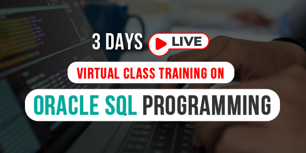 3 Days Live Virtual Class Training on Oracle SQL Programming
