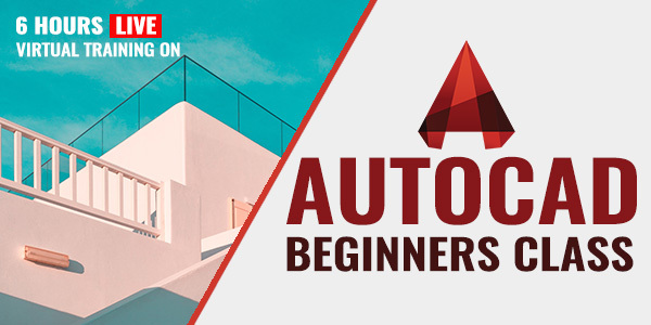 6 Hour Live Virtual Training on AutoCAD Beginners class
