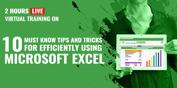 2 Hour Live Training on 10 must know tips and tricks for efficiently using Microsoft Excel