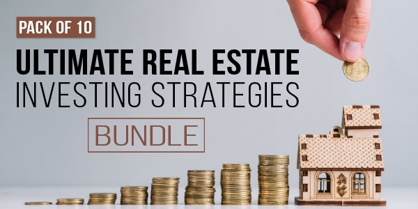 Pack of 10 -  Ultimate Real Estate Investing Strategies Bundle