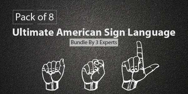 Pack of 8 - Ultimate American Sign Language Bundle By 3 Experts