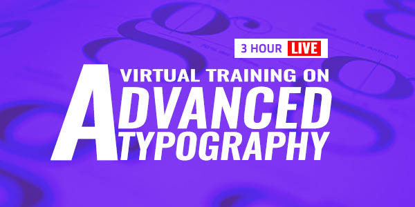 3 Hour Live Training on Advanced Typography