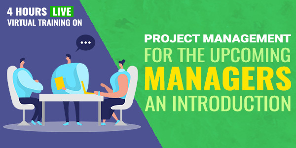 4 Hour Live Training on Project Management for the upcoming managers an Introduction