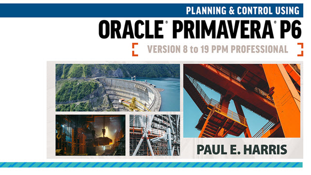 Planning & Control Using Oracle Primavera P6  Versions 8 to 19 PPM Professional