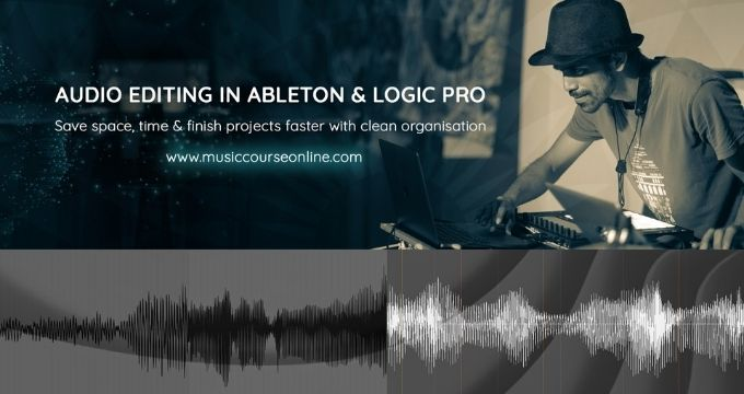 Audio Editing in Ableton & Logic Pro