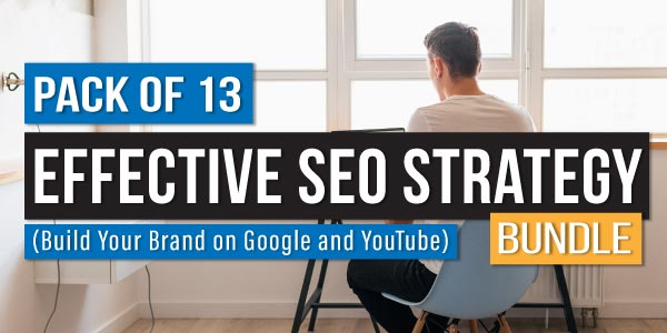 Pack of 13 - Effective SEO Strategy Bundle (Build Your Brand on Google and YouTube)