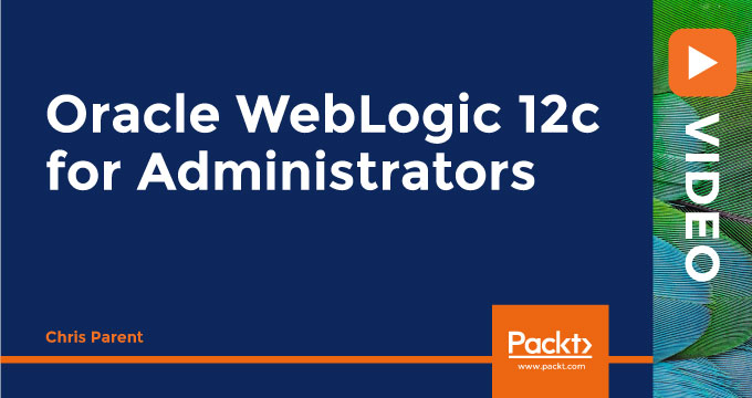 Oracle WebLogic 12c for Administrators