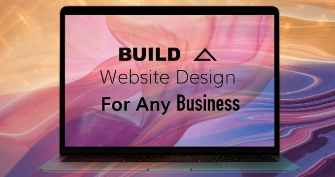 Build A Website Design For Any Business