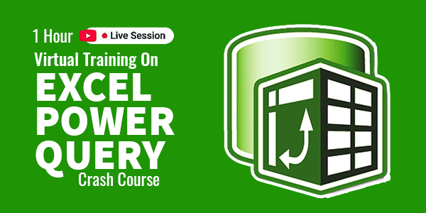Live Virtual Training on Excel Power Query Crash Course