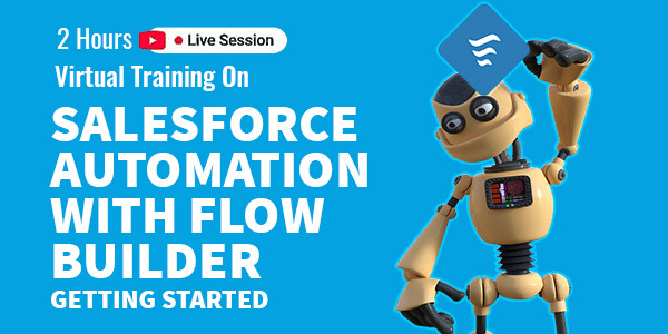 2 Hour Live Virtual Training on Salesforce Automation with Flow Builder: Getting Started