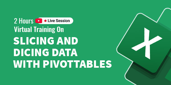 2 hours Live Virtual training on Slicing and Dicing Data with PivotTables