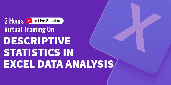 2 hours Live Training on Descriptive Statistics in Excel Data Analysis