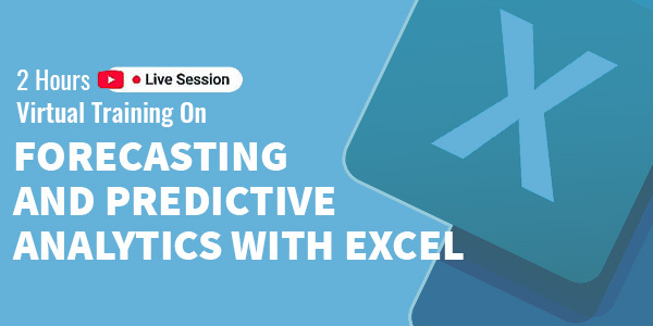 2 hours Live Training on Forecasting and Predictive Analytics with Excel