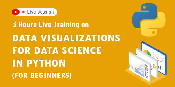 3 hours Live Training on Data Visualizations for Data Science in Python (For Beginners)