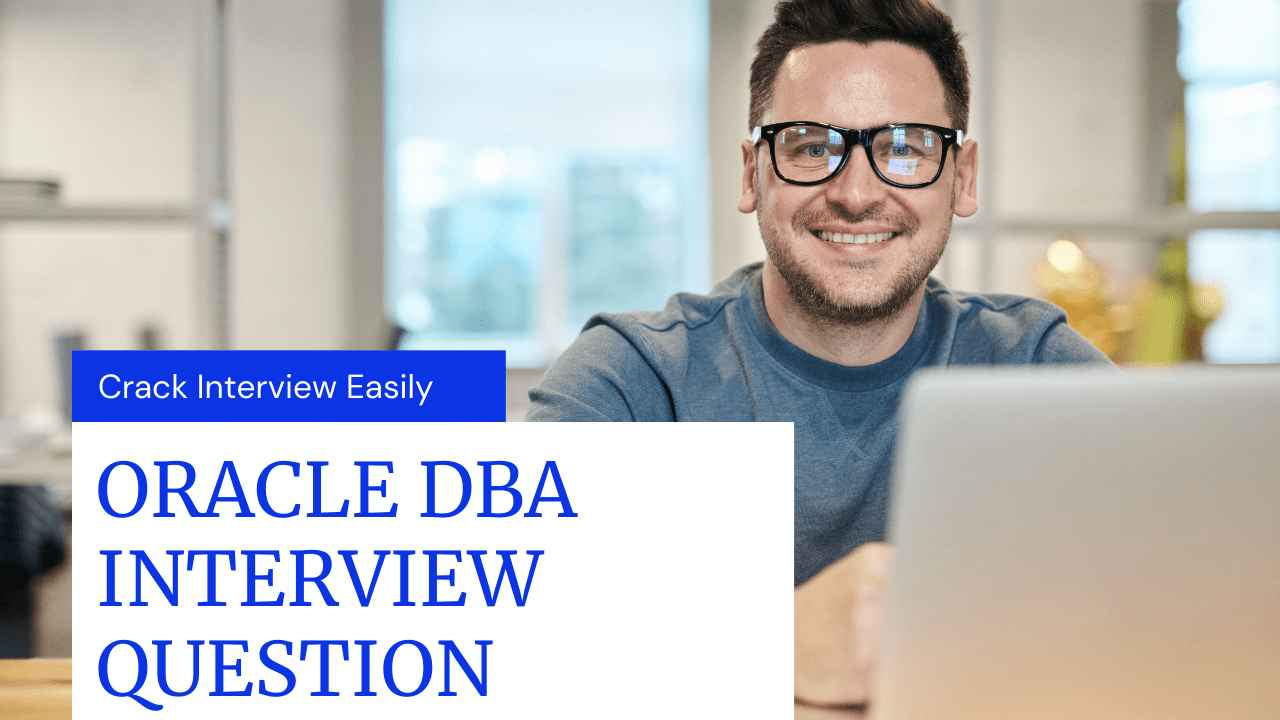 Oracle DBA Interview Question Series
