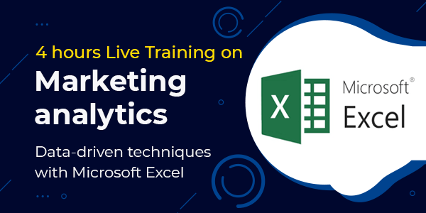 4 Hour Live Training on Marketing analytics: data-driven techniques with Microsoft Excel