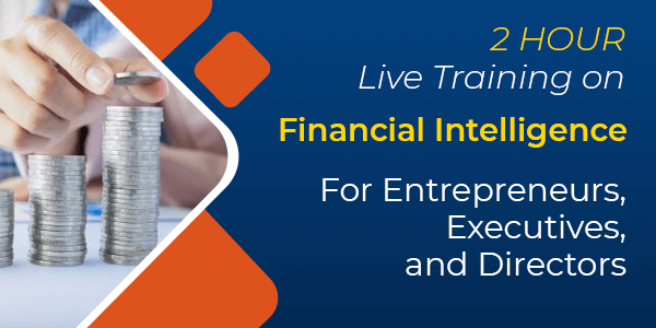 2 Hour Live Training on Financial Intelligence for Entrepreneurs, Executives, and Directors - Beginner