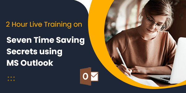 2 Hour Live Training on Seven Time Saving Secrets for using MS Outlook