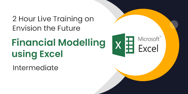 2 Hour Live Training on Envision the Future: Financial Modeling Using Excel - Intermediate