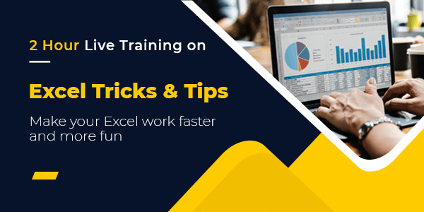 2 Hour Live Training on Excel Tips & Tricks - Make your Excel work faster and more fun