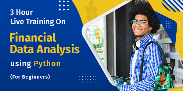 3 Hour Live Training on Financial Data Analysis using Python For Beginners