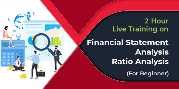 2 Hour Live Training on Financial Statement Analysis – Ratio Analysis - Beginner