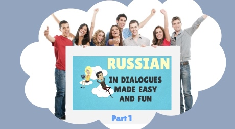 Russian in Dialogues Made Easy and Fun