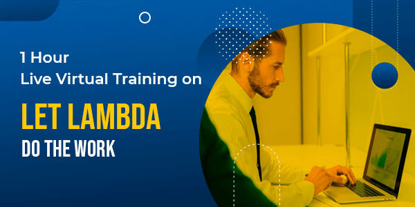 1 Hour Live Virtual Training on Let LAMBDA Do The Work