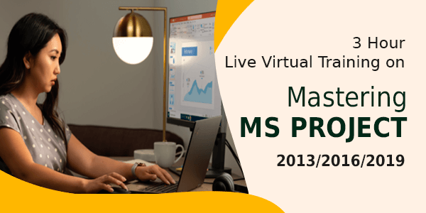 3-hour Live Virtual Training on Mastering MS Project 2013/2016/2019