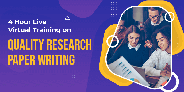 4-hour Live Virtual Training on Quality Research Paper Writing